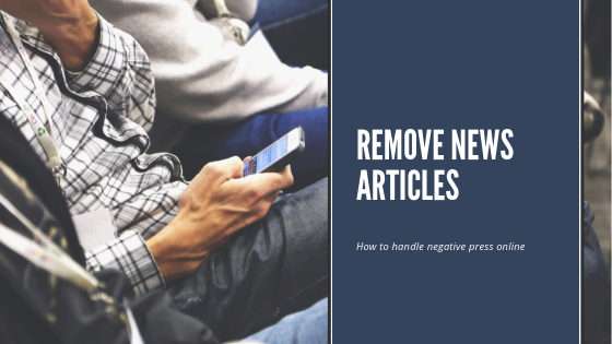 Remove News Articles from Internet and Google Search