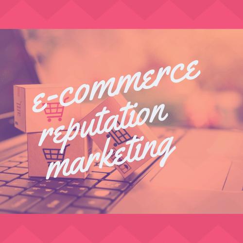 e commerce review management reputation marketing