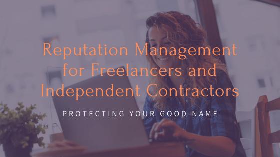 Freelancer Independent Contractor Reputation Management